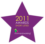 I have been shortlisted as 'Self Employed Parent of the Year 2011' in the Mum & Working awards - I would really appreciate you voting for me by visiting this link and clicking 'Like' next to my name (Victoria Dixon - Enhance Me) Thanks so much in advance!